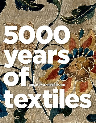 5,000 Years of Textiles By Harris, Jennifer